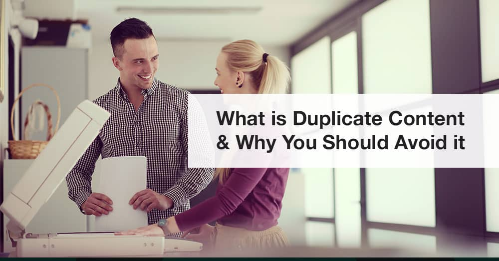 What is Duplicate Content and Why You Should Avoid it